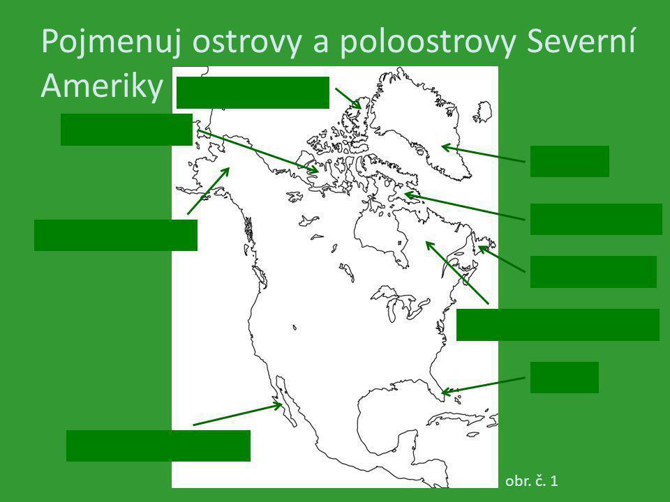 Odpověz Jak vznikly ostrovy na severu Severní Ameriky? obr. č. 15