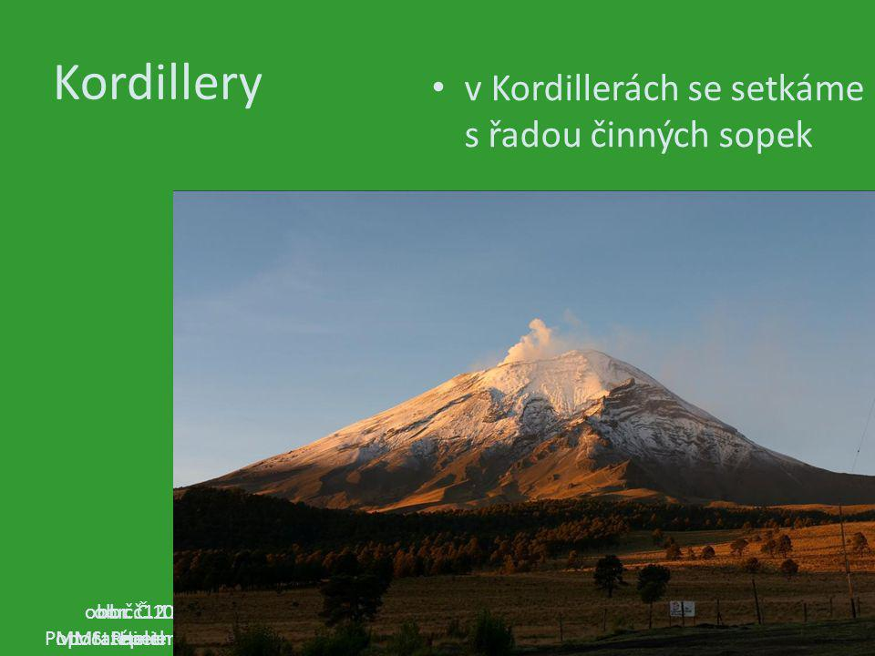 Kordillery v Kordillerách se setkáme s řadou činných sopek obr. č. 10 Mt. Rainier obr. Č. 11 Mt. St. Helens obr. č. 12 Popocatépetl