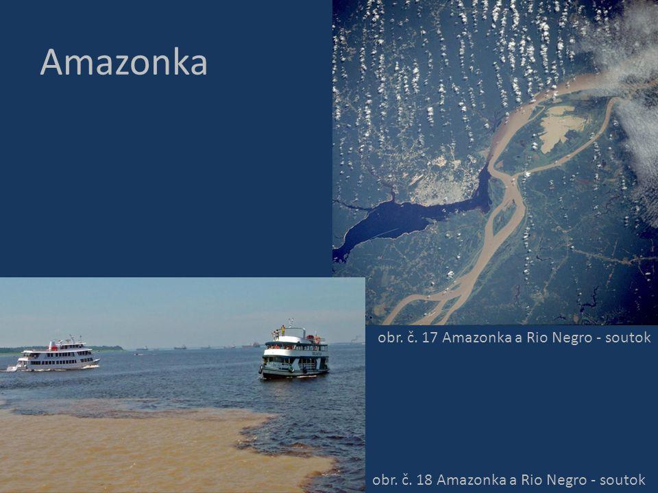 Amazonka obr. č. 17 Amazonka a Rio Negro - soutok obr. č. 18 Amazonka a Rio Negro - soutok