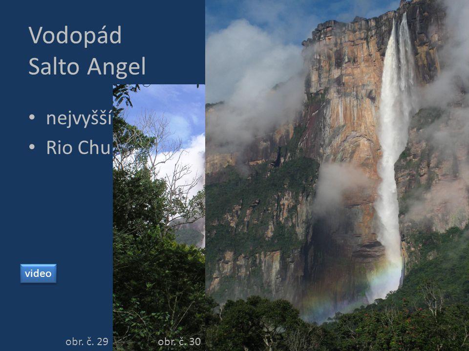 Vodopád Salto Angel nejvyšší vodopád světa – 979 m Rio Churun Venezuela obr. č. 29 obr. č. 30 video