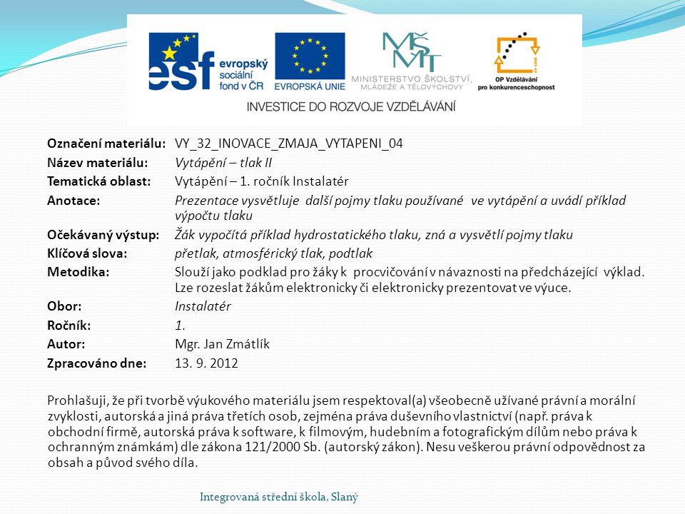Označení materiálu: VY_32_INOVACE_ZMAJA_VYTAPENI_04 Název materiálu:Vytápění – tlak II Tematická oblast:Vytápění – 1.