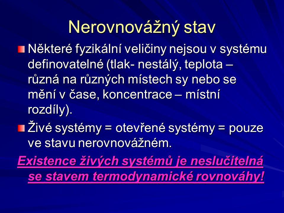 Nerovnovážný stav Některé fyzikální veličiny nejsou v systému definovatelné (tlak- nestálý, teplota – různá na různých místech sy nebo se mění v čase,
