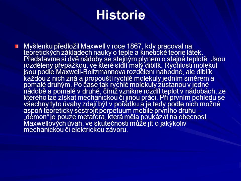 Historie Myšlenku předložil Maxwell v roce 1867, kdy pracoval na teoretických základech nauky o teple a kinetické teorie látek. Představme si dvě nádo