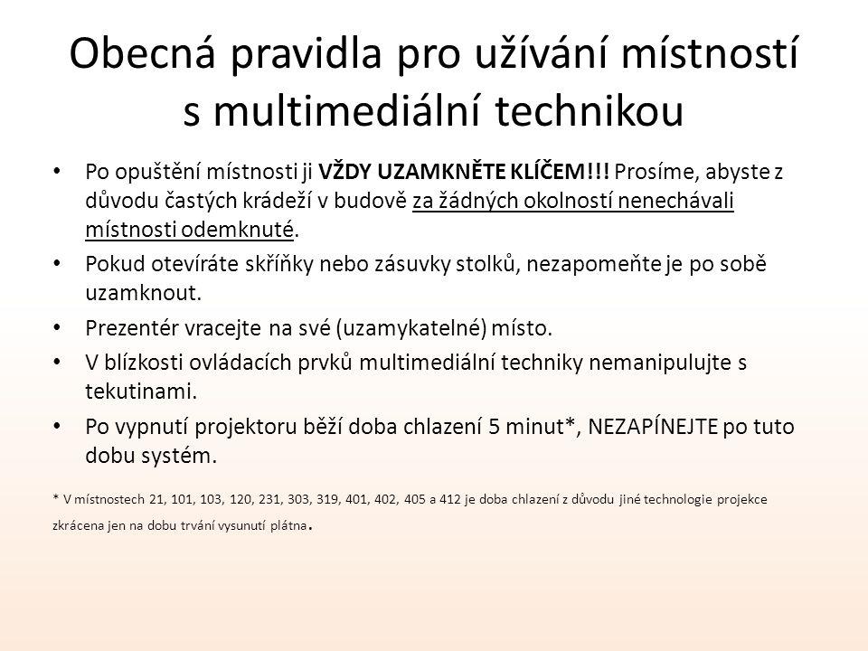 Obecná pravidla pro užívání místností s multimediální technikou Po opuštění místnosti ji VŽDY UZAMKNĚTE KLÍČEM!!.