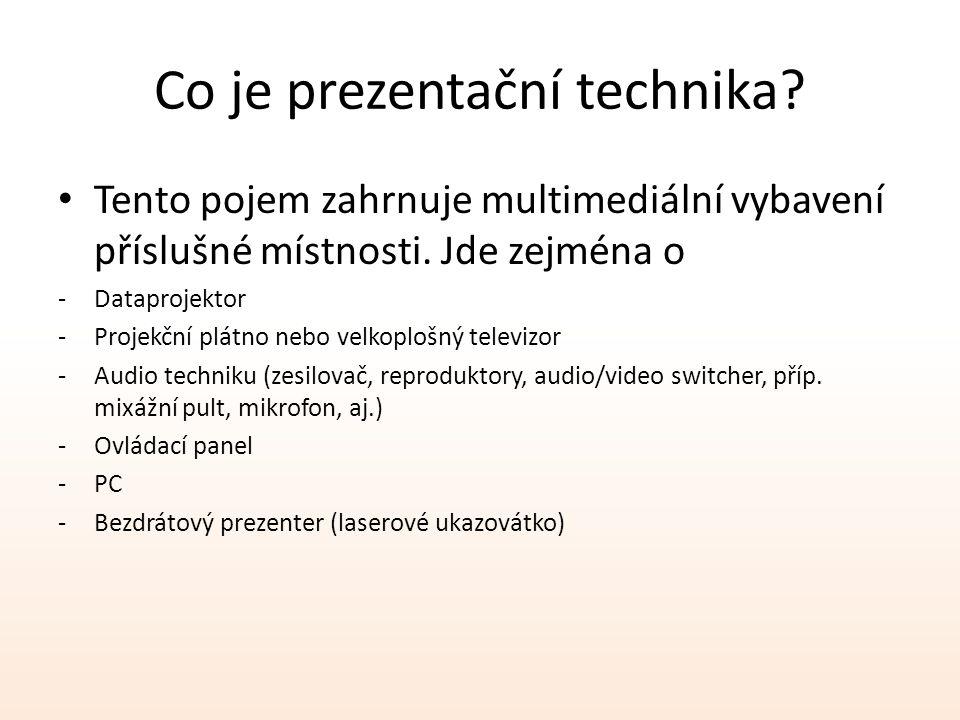 Co je prezentační technika? Tento pojem zahrnuje multimediální vybavení příslušné místnosti. Jde zejména o -Dataprojektor -Projekční plátno nebo velko