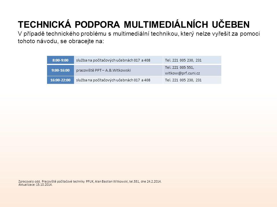 Zpracovalo odd. Pracoviště počítačové techniky PFUK, Alan Bastian Witkowski, tel.551, dne 24.2.2014. Aktualizace: 15.10.2014. 8:00-9:00služba na počít