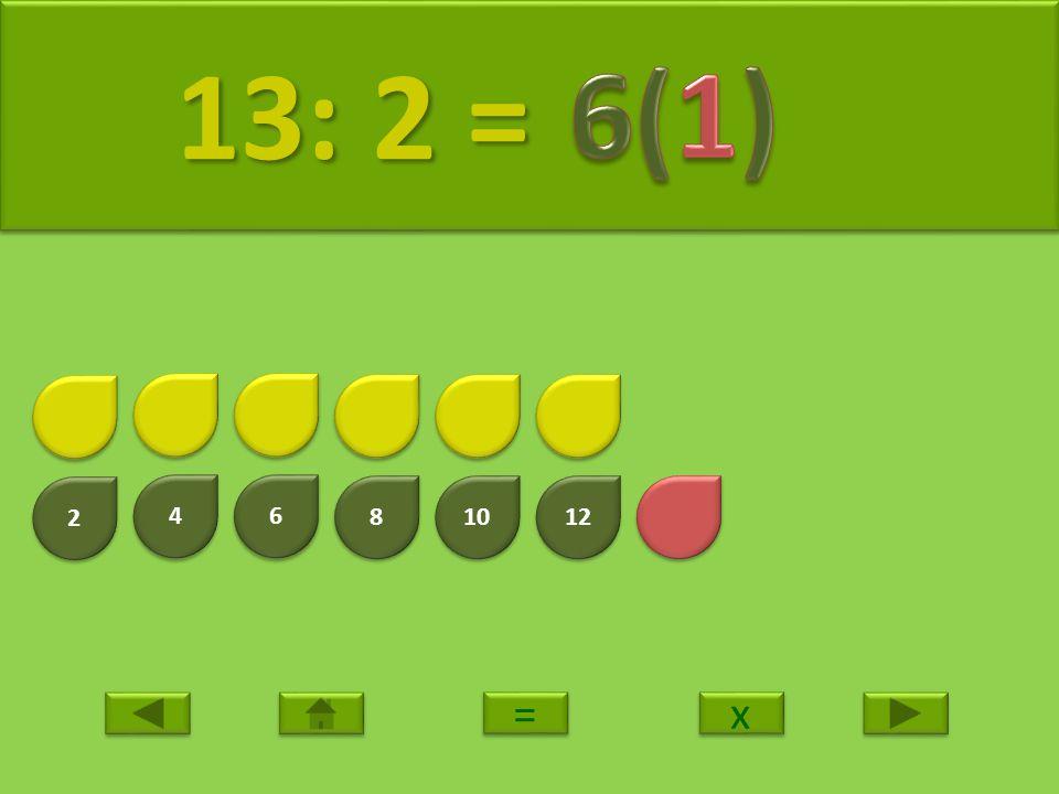2 2 4 4 6 6 8 8 10 12 14 14: 2 = 14: 2 = x x = =