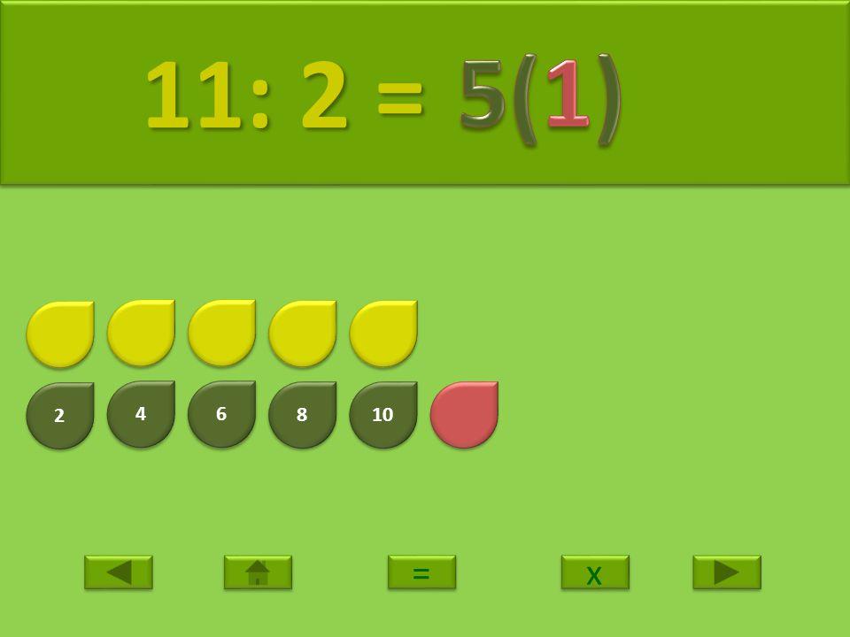 2 2 4 4 6 6 8 8 10 12 12: 2 = 12: 2 = x x = =