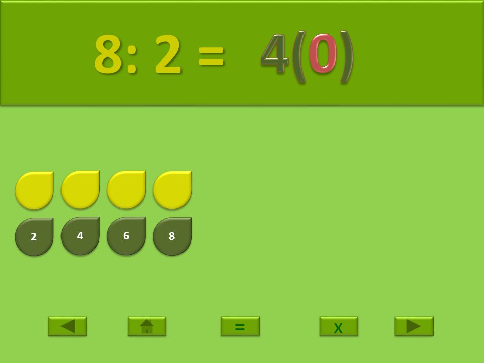 2 2 4 4 6 6 8 8 9: 2 = 9: 2 = x x = =