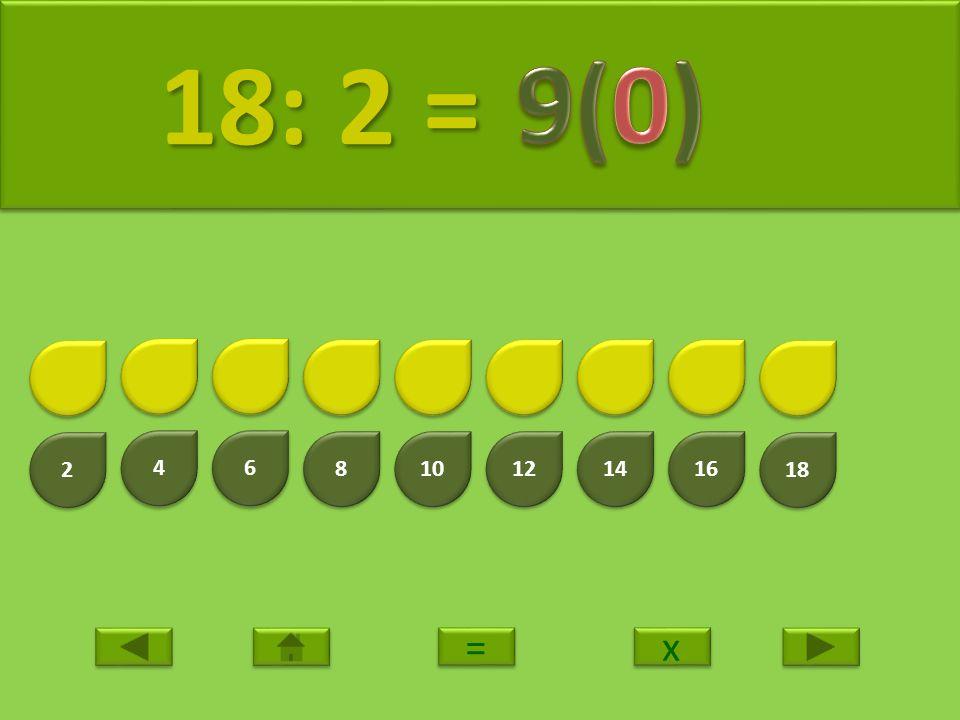 2 2 4 4 6 6 8 8 10 12 14 16 18 19: 2 = 19: 2 = x x = =