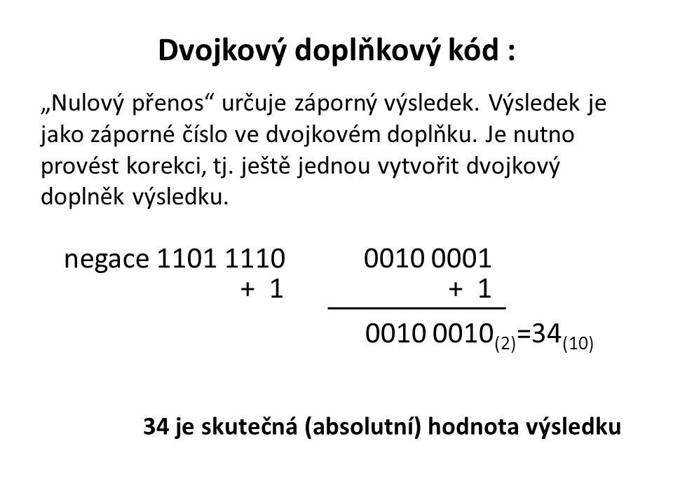 """Dvojkový doplňkový kód : """"Nulový přenos určuje záporný výsledek."""