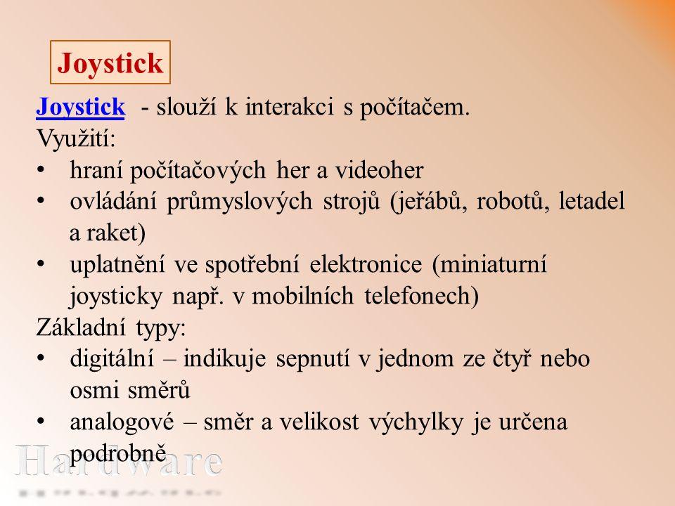 Joystick Joystick - slouží k interakci s počítačem.