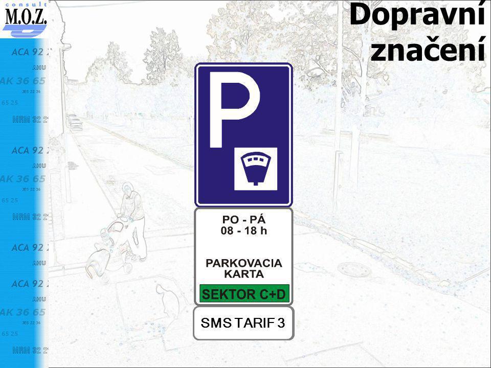 Dopravní značení SMS TARIF 1SMS TARIF 2SMS TARIF 3SMS TARIF 2SMS TARIF 3