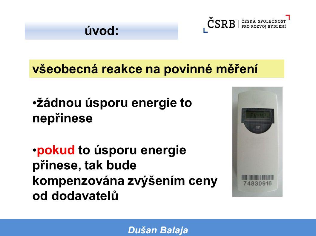 žádnou úsporu energie to nepřinese pokud to úsporu energie přinese, tak bude kompenzována zvýšením ceny od dodavatelů všeobecná reakce na povinné měře