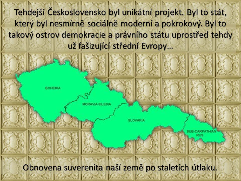 Tehdejší Československo byl unikátní projekt.