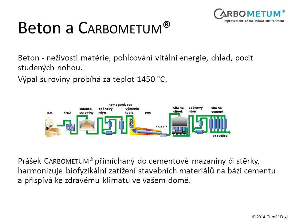 Beton a C ARBOMETUM ® Beton - neživosti matérie, pohlcování vitální energie, chlad, pocit studených nohou.