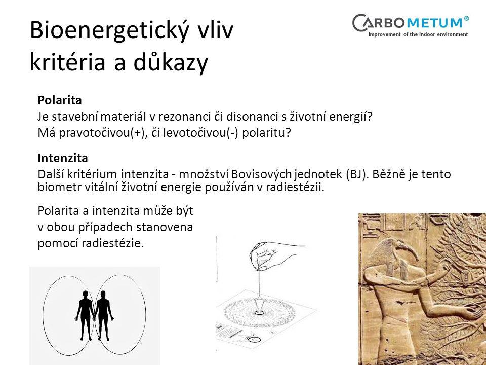 Bioenergetický vliv kritéria a důkazy Polarita Je stavební materiál v rezonanci či disonanci s životní energií.