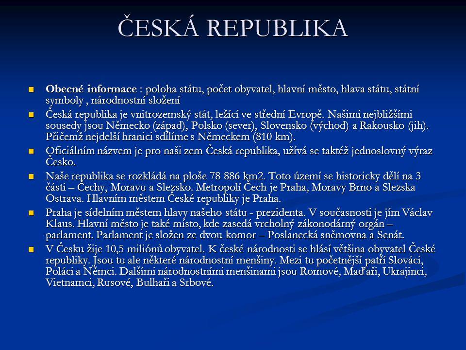Pro Českou republiku jsou důležité tzv.státní symboly, které poukazují na tradice naší země.