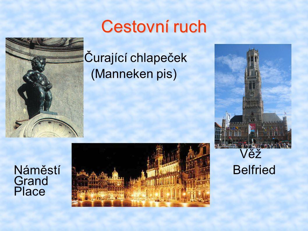 Cestovní ruch Čurající chlapeček (Manneken pis) Věž Belfried Náměstí Grand Place