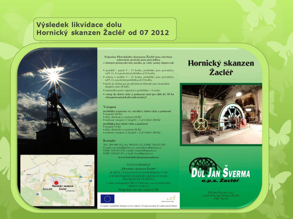 Výsledek likvidace dolu Hornický skanzen Žacléř od 07 2012