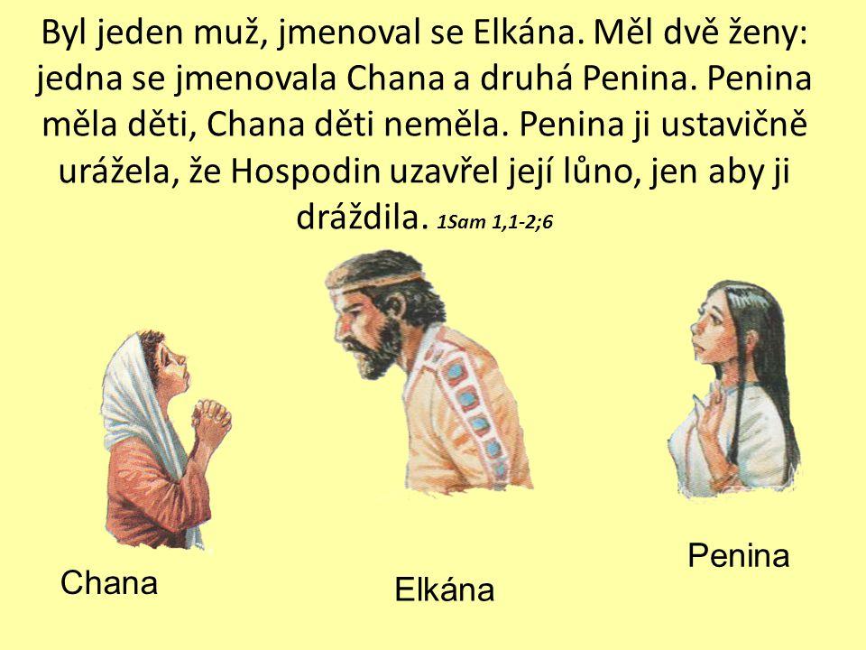 Z truhly moudrosti krále Šalamouna 1.Elkána měl dvě ženy.