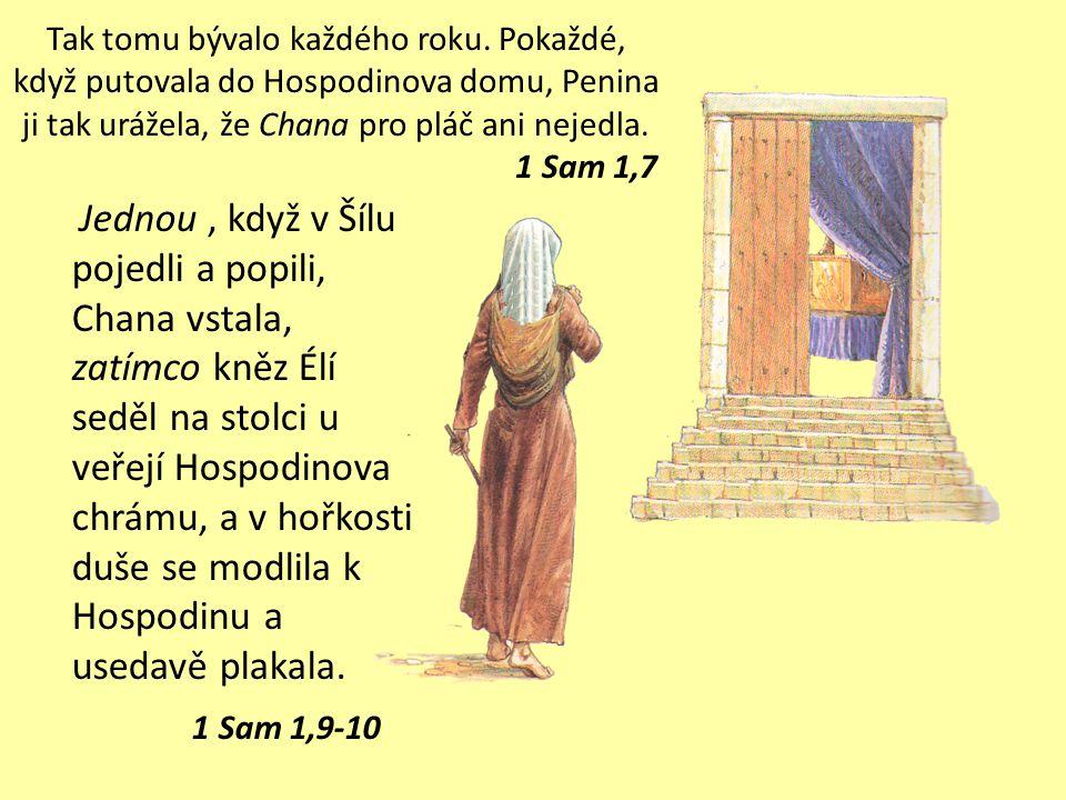 Elkána putoval rok co rok ze svého města, aby se klaněl Hospodinu zástupů a obětoval mu v Šílu.