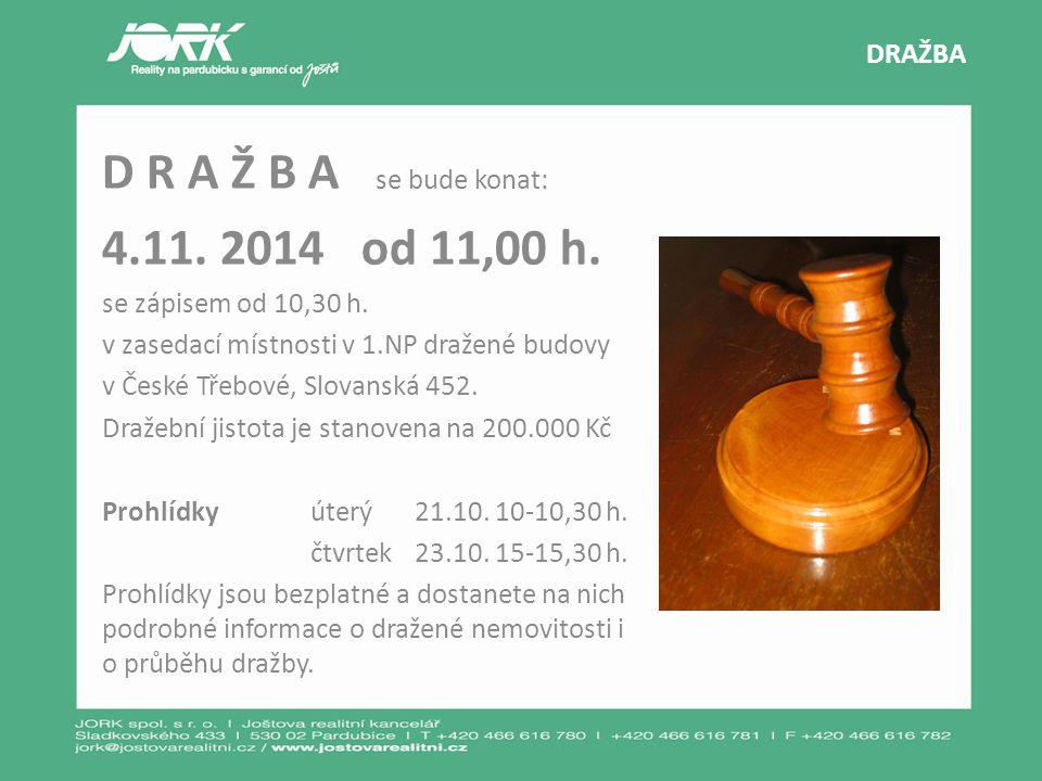D R A Ž B A se bude konat: 4.11. 2014 od 11,00 h.