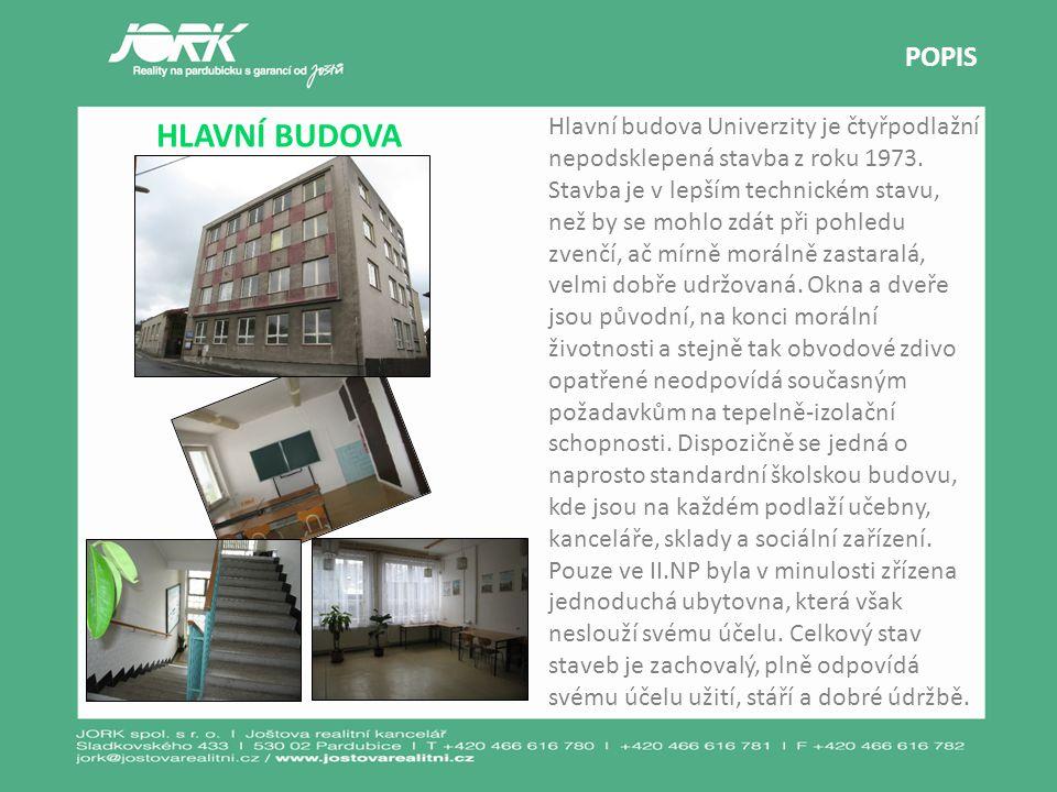 POPIS HLAVNÍ BUDOVA Hlavní budova Univerzity je čtyřpodlažní nepodsklepená stavba z roku 1973. Stavba je v lepším technickém stavu, než by se mohlo zd
