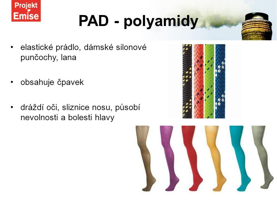 elastické prádlo, dámské silonové punčochy, lana obsahuje čpavek dráždí oči, sliznice nosu, působí nevolnosti a bolesti hlavy PAD - polyamidy