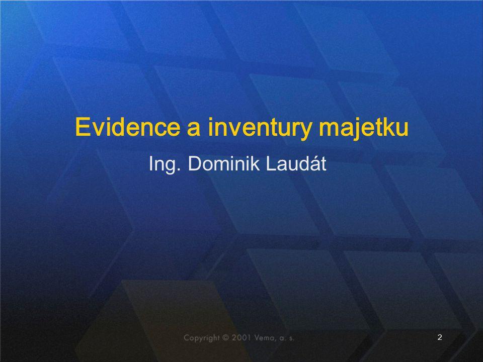 2 Ing. Dominik Laudát Evidence a inventury majetku