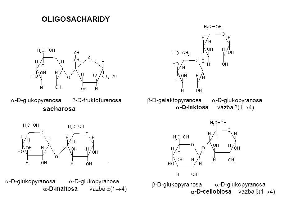 OLIGOSACHARIDY  -D-glukopyranosa  -D-fruktofuranosa sacharosa  -D-galaktopyranosa  -D-glukopyranosa  -D-laktosa vazba  (1  4)  -D-glukopyranos