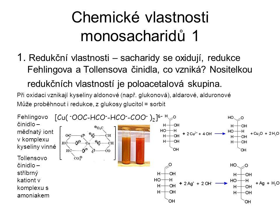 redukující a neredukující sacharid, redukující a neredukující konec řetězce Aldehydová skupina – schopna redukovat slabá oxidační činidla Oligosacharidy a polysacharidy – redukující konec- volná aldehydická skupina