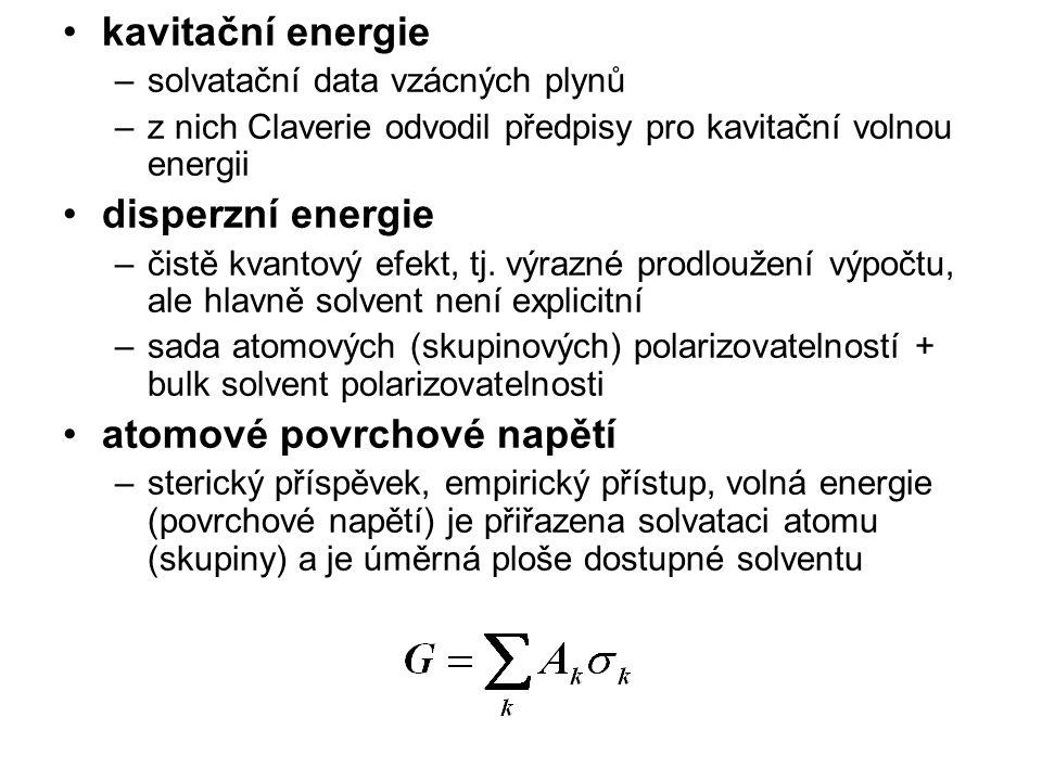 kavitační energie –solvatační data vzácných plynů –z nich Claverie odvodil předpisy pro kavitační volnou energii disperzní energie –čistě kvantový efe