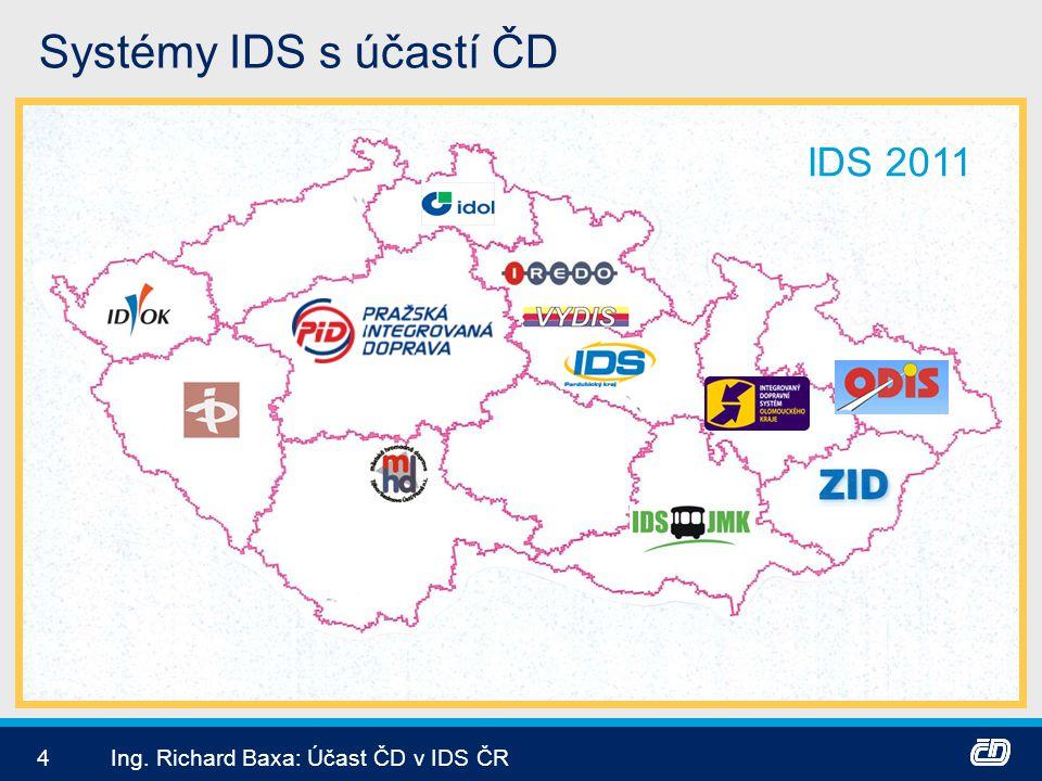 4Ing. Richard Baxa: Účast ČD v IDS ČR Systémy IDS s účastí ČD IDS 2011