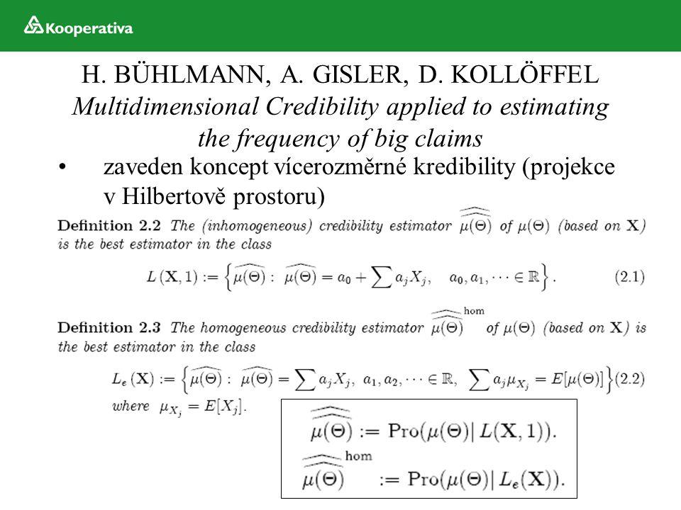 H. BÜHLMANN, A. GISLER, D. KOLLÖFFEL Multidimensional Credibility applied to estimating the frequency of big claims zaveden koncept vícerozměrné kredi