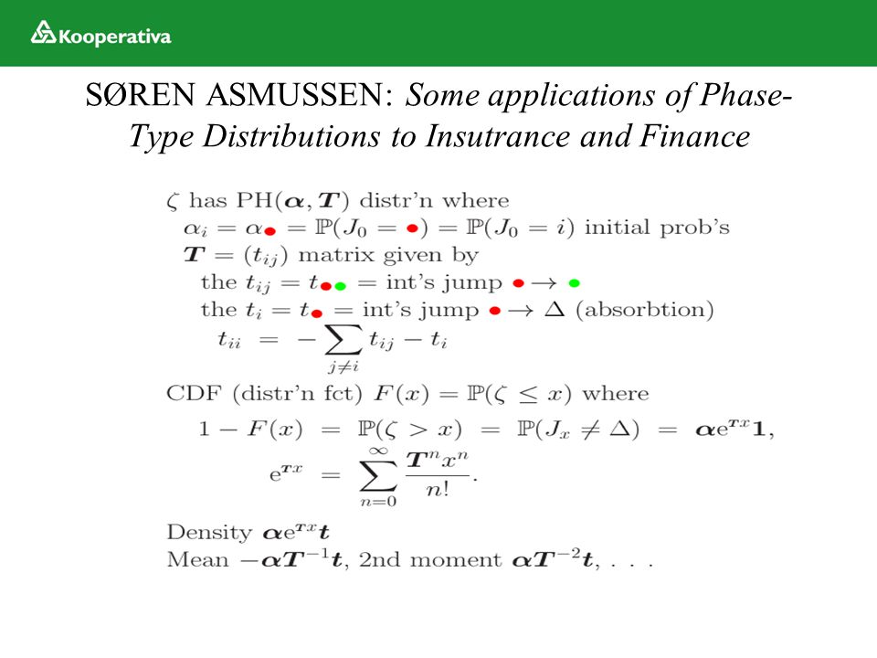 SØREN ASMUSSEN: Some applications of Phase- Type Distributions to Insutrance and Finance