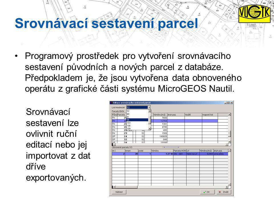 Srovnávací sestavení parcel Programový prostředek pro vytvoření srovnávacího sestavení původních a nových parcel z databáze. Předpokladem je, že jsou