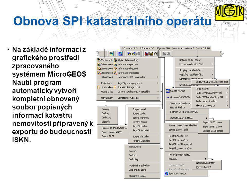 Obnova SPI katastrálního operátu Na základě informací z grafického prostředí zpracovaného systémem MicroGEOS Nautil program automaticky vytvoří komple