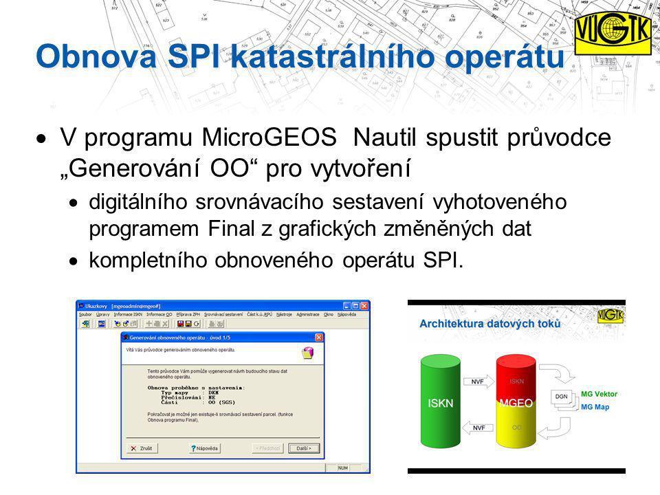 """Obnova SPI katastrálního operátu  V programu MicroGEOS Nautil spustit průvodce """"Generování OO"""" pro vytvoření  digitálního srovnávacího sestavení vyh"""