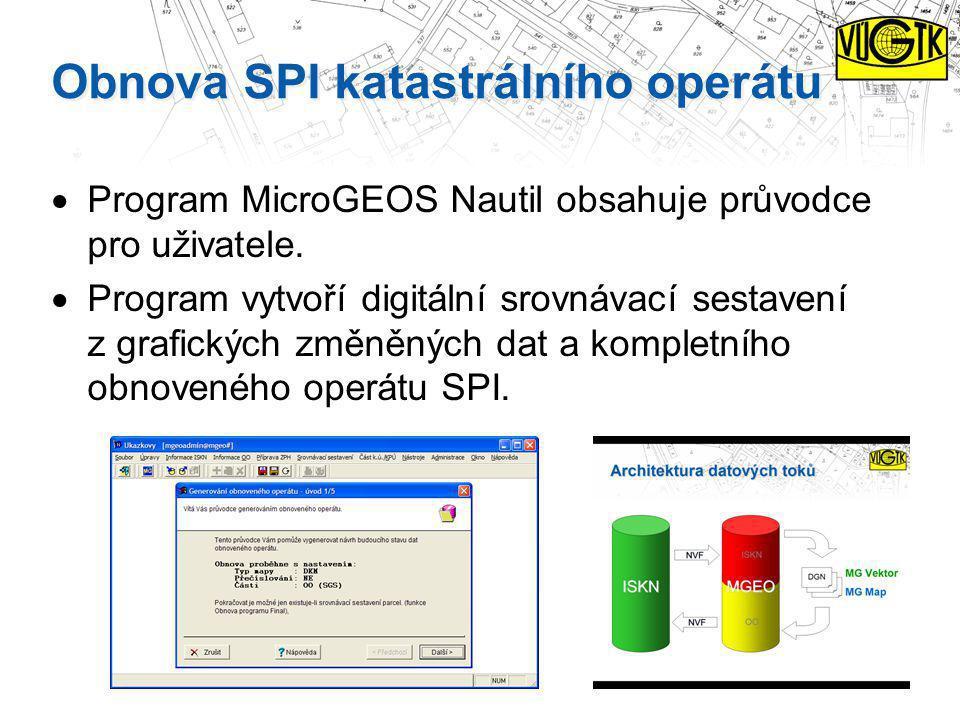 Obnova SPI katastrálního operátu  Program MicroGEOS Nautil obsahuje průvodce pro uživatele.  Program vytvoří digitální srovnávací sestavení z grafic