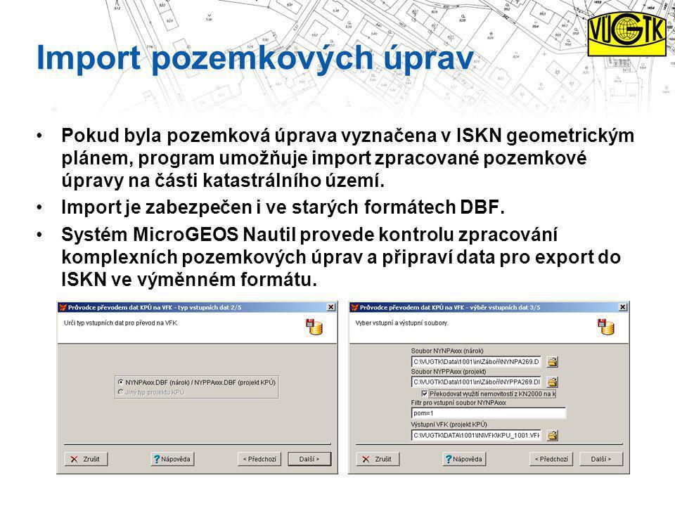 Import pozemkových úprav Pokud byla pozemková úprava vyznačena v ISKN geometrickým plánem, program umožňuje import zpracované pozemkové úpravy na část