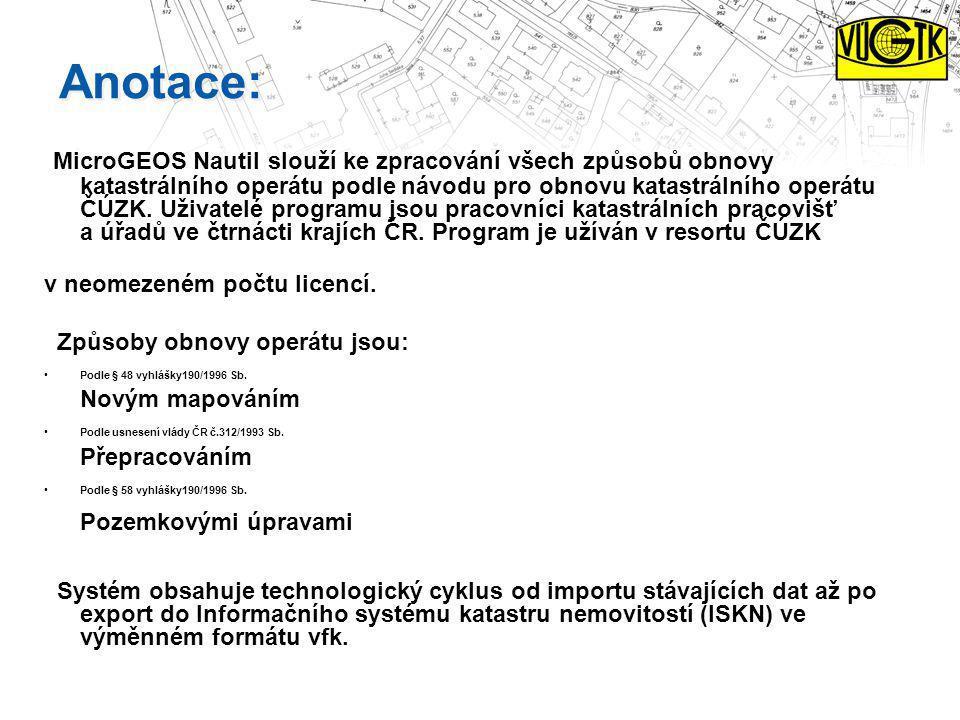 Anotace: MicroGEOS Nautil slouží ke zpracování všech způsobů obnovy katastrálního operátu podle návodu pro obnovu katastrálního operátu ČÚZK. Uživatel
