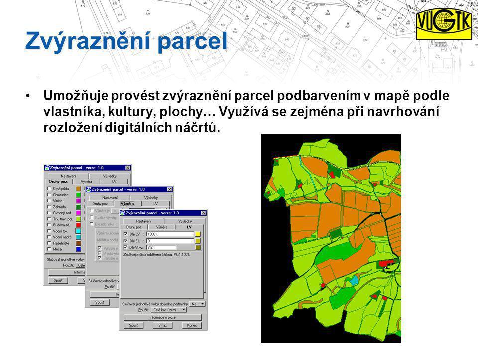Zvýraznění parcel Umožňuje provést zvýraznění parcel podbarvením v mapě podle vlastníka, kultury, plochy… Využívá se zejména při navrhování rozložení