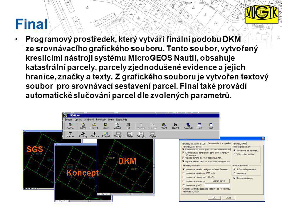 Final Programový prostředek, který vytváří finální podobu DKM ze srovnávacího grafického souboru. Tento soubor, vytvořený kreslícími nástroji systému