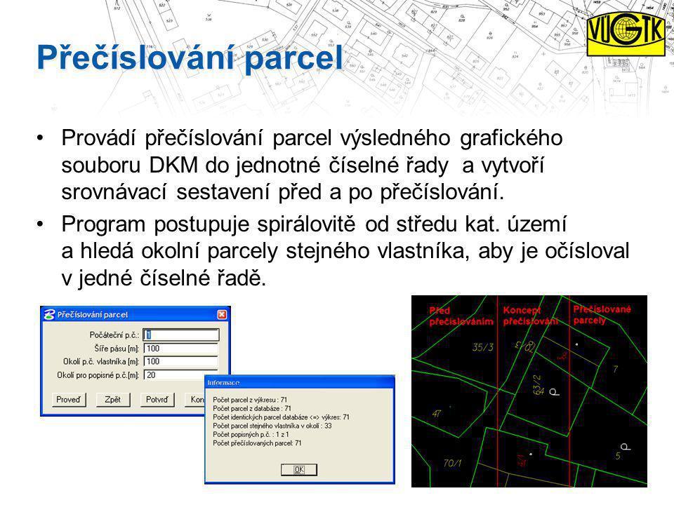Přečíslování parcel Provádí přečíslování parcel výsledného grafického souboru DKM do jednotné číselné řady a vytvoří srovnávací sestavení před a po př