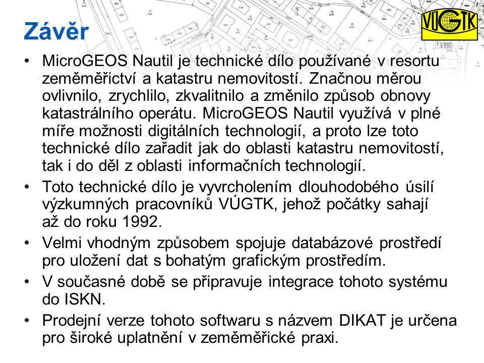 Závěr MicroGEOS Nautil je technické dílo používané v resortu zeměměřictví a katastru nemovitostí. Značnou měrou ovlivnilo, zrychlilo, zkvalitnilo a zm