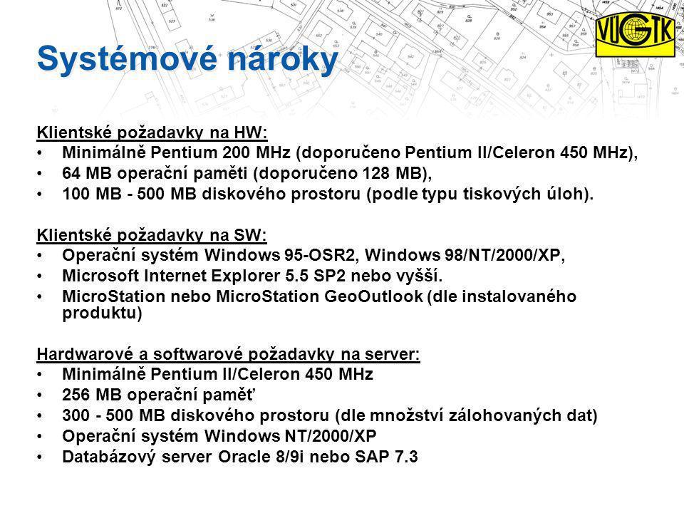 Systémové nároky Klientské požadavky na HW: Minimálně Pentium 200 MHz (doporučeno Pentium II/Celeron 450 MHz), 64 MB operační paměti (doporučeno 128 M