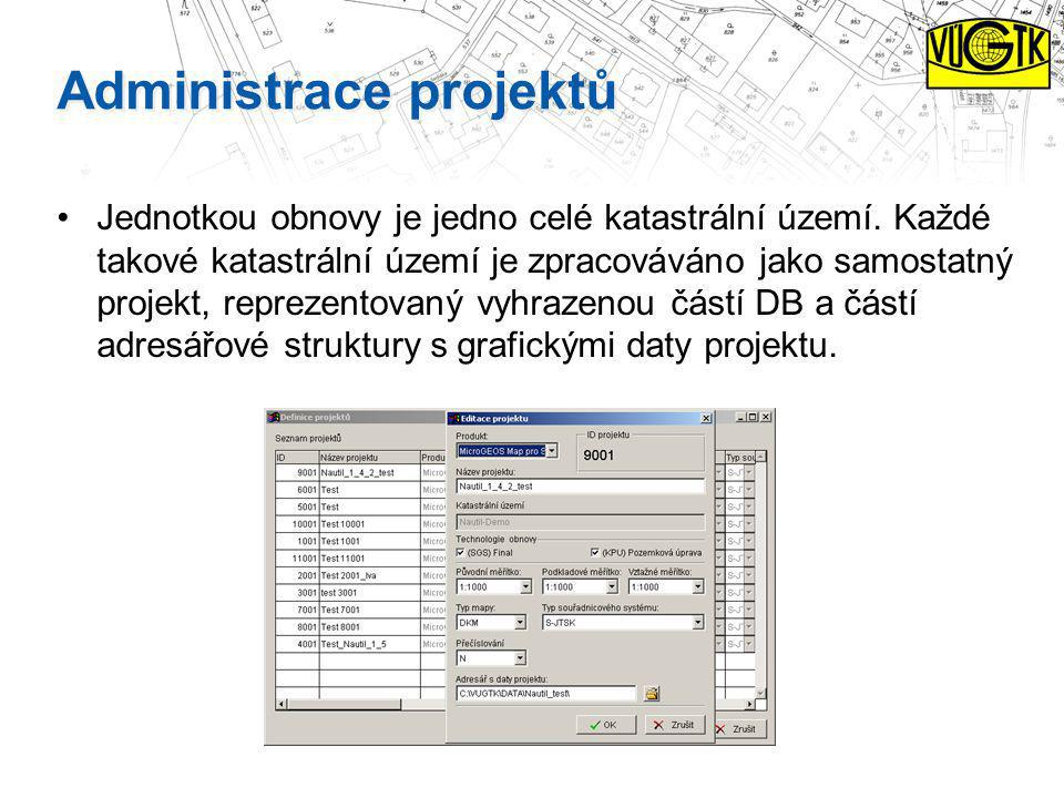 Administrace projektů Jednotkou obnovy je jedno celé katastrální území. Každé takové katastrální území je zpracováváno jako samostatný projekt, reprez