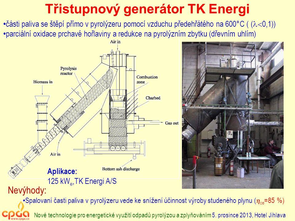 Třistupnový generátor TK Energi Nové technologie pro energetické využití odpadů pyrolýzou a zplyňováním 5. prosince 2013, Hotel Jihlava části paliva s