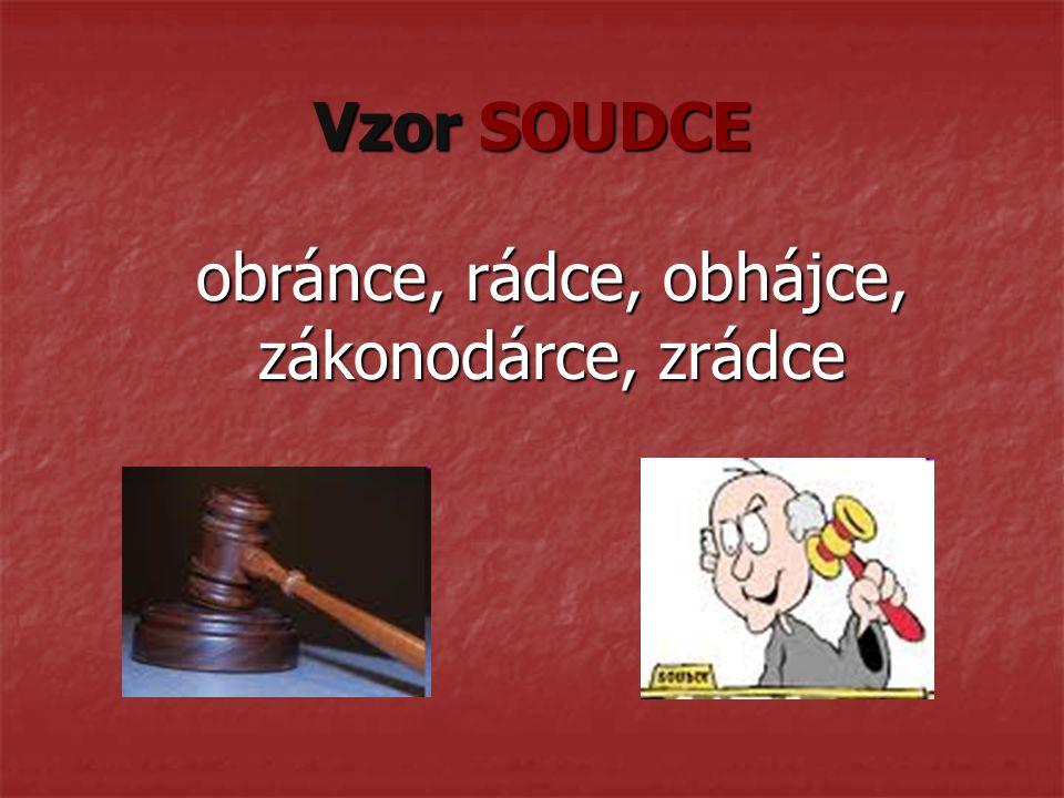 Vzor SOUDCE obránce, rádce, obhájce, zákonodárce, zrádce